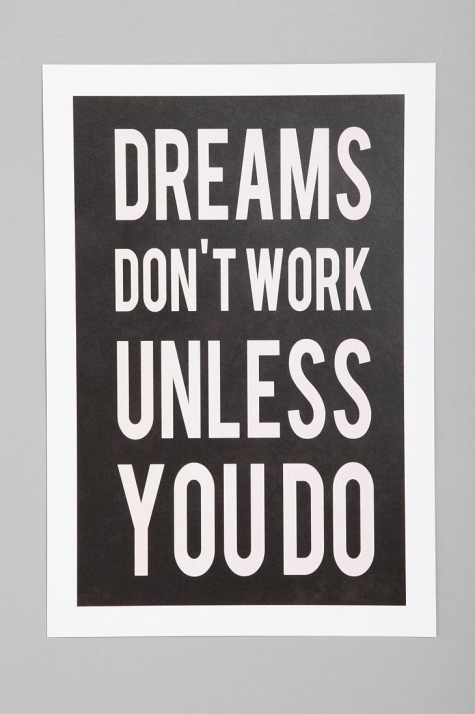 Dreams-Dont-Work-Unless-You-Do.jpg